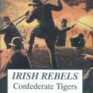 Gannon, James P. Irish Rebels, Confederate Tigers: The 6th Louisiana Volunteers, 1861-1865