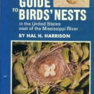 Harrison, Hal H. A Field Guide To Birds' Nests Of 285 Species Found Breeding In The US...