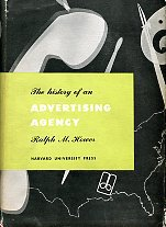 Hower, Ralph M. The History Of An Advertising Agency: N.W. Ayer & Son At Work, 1869-1949