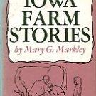 Markley, Mary G. Iowa Farm Stories