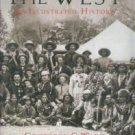 Ward, Geoffrey C. The West: An Illustrated History