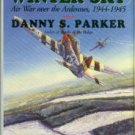 Parker, Danny S. To Win The Winter Sky: Air War Over The Ardennes, 1944-1945