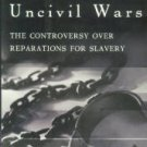 Horowitz, David. Uncivil Wars: The Controversy Over Reparations For Slavery