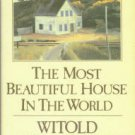 Rybczynski, Witold. The Most Beautiful House In The World