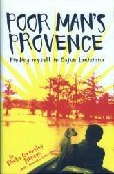 Johnson, Prheta Grimsley. Poor Man's Provence: Finding Myself In Cajun Louisiana