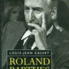 Calvet, Louis-Jean. Roland Barthes: A Biography
