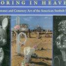 Bunnen, Lucinda. Scoring In Heaven: Gravestones And Cemetery Art Of The American Sunbelt States