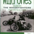 Hayes, Bill. The Original Wild Ones: Tales Of The Boozefighters Motorcycle Club, est. 1946