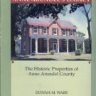 Ware, Donna M. Anne Arundel's Legacy: The Historic Properties Of Anne Arundel County
