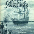 The First Colonists: Documents On The Planting Of The First English Settlements In North America...