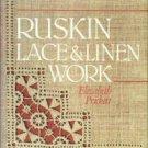Prickett, Elizabeth. Ruskin Lace & Linen Work