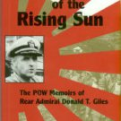 Giles, Donald T. Captive Of The Rising Sun: The POW Memoirs Of Rear Admiral Donald T. Giles