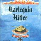 Corpening, Gene. Harlequin Hitler: A Novel