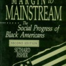 Fisher, Sethard. From Margin To Mainstream: The Social Progress Of Black Americans