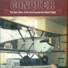 McKay, Ernest A. A World To Conquer: The Epic Story Of The First Around-the-World Flight