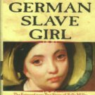 Bailey, John. The Lost German Slave Girl: The Extraordinary True Story Of Sally Miller...