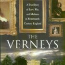 Tinniswood, Adrian. The Verneys : A True Story Of Love, War, And Madness In 17th-Century England