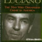 Powell, Hickman. Lucky Luciano: The Man Who Organized Crime In America