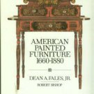 Fales, Dean A. American Painted Furniture, 1660-1880