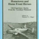 Bigger, Margaret G, editor. World War II -- Hometown And Home Front Heroes...