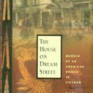 Sachs, Dana. The House On Dream Street: Memoir Of An American Woman In Vietnam