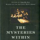 Nuland, Sherwin B. The Mysteries Within: A Surgeon Reflects On Medical Myths