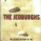 Irwin, Will. The Jedburghs: The Secret History Of The Allied Special Forces, France 1944