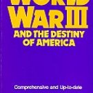 Taylor, Charles R. World War III And The Destiny Of America