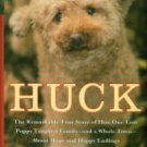 Elder, Janet. Huck: The Remarkable True Story Of How One Lost Puppy Taught A Family...About Hope...