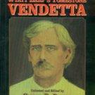 Boyer, Glenn G, compiler. Wyatt Earp's Tombstone Vendetta