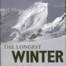 Lambert, Katherine. The Longest Winter: The Incredible Survival Of Captain Scott's Lost Party