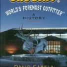 Cabela, David. Cabela's, World's Foremost Outfitter: A History