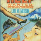 Emerson, Earl W. Help Wanted: Orphans Preferred