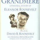 Roosevelt, David B, and Dunn-Mascetti, Manuela. Grandmere: A Personal History Of Eleanor Roosevelt