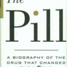 Asbell, Bernard. The Pill: A Biography Of The Drug That Changed The World