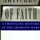 Gorney, Cynthia. Articles Of Faith: A Frontline History Of The Abortion Wars