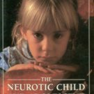 Etezady, M. Hossein, editor. The Neurotic Child And Adolescent