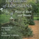 Meek, A. J, and Turner, Suzanne. The Gardens Of Louisiana: Places Of Work And Wonder
