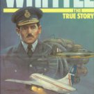Golley, John, and Whittle, Frank. Whittle: The True Story