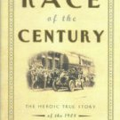 Fenster, Julie M. Race Of The Century: The Heroic True Story Of The 1908 New York To Paris Auto Race