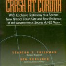 Friedman, Stanton T. Crash At Corona: The U.S. Military Retrieval And Cover-up Of A UFO