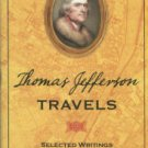 Jefferson, Thomas. Thomas Jefferson Travels: Selected Writings, 1784-1789