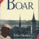 Mettler, Felix. The Wild Boar