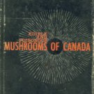 Groves, J. Walton. Edible And Poisonous Mushrooms Of Canada