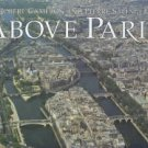Cameron, Robert. Above Paris: A New Collection Of Aerial Photographs Of Paris, France