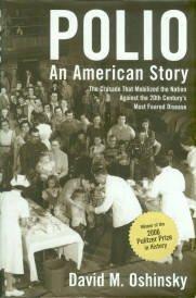 Oshinsky, David M. Polio: An American Story
