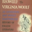 Myers, Robert Manson. From Beowulf To Virginia Woolf: An...History Of English Literature