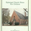 Keith-Lucas, Alan. Episcopal Church Home For Children : 135 Years Of Caring....