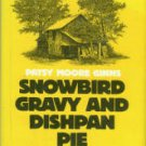 Ginns, Patsy Moore. Snowbird Gravy And Dishpan Pie: Mountain People Recall