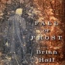 Hall, Brian. Fall Of Frost